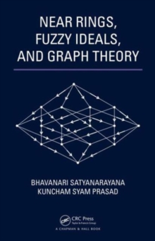Near Rings, Fuzzy Ideals, and Graph Theory, Hardback Book