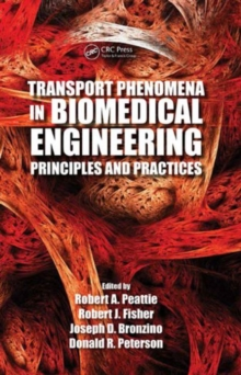 Transport Phenomena in Biomedical Engineering : Principles and Practices, Hardback Book