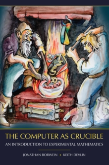 The Computer as Crucible : An Introduction to Experimental Mathematics, PDF eBook