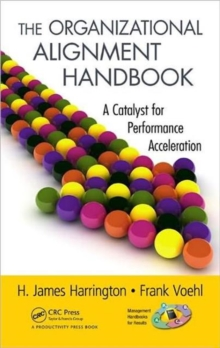 The Organizational Alignment Handbook : A Catalyst for Performance Acceleration, Hardback Book