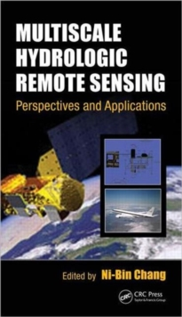 Multiscale Hydrologic Remote Sensing : Perspectives and Applications, Hardback Book