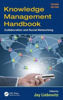 Knowledge Management Handbook : Collaboration and Social Networking, Second Edition, Hardback Book