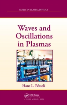 Waves and Oscillations in Plasmas, Hardback Book