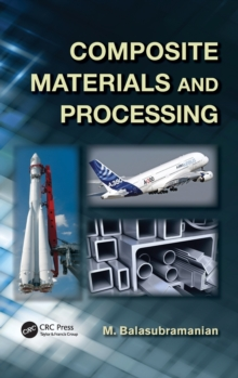 Composite Materials and Processing, Hardback Book