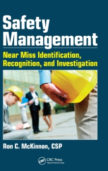 Safety Management : Near Miss Identification, Recognition, and Investigation, Hardback Book
