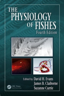 The Physiology of Fishes, Fourth Edition, Hardback Book