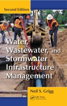 Water, Wastewater, and Stormwater Infrastructure Management, Hardback Book