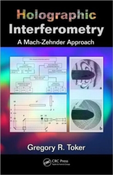 Holographic Interferometry : A Mach-Zehnder Approach, Hardback Book