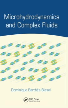 Microhydrodynamics and Complex Fluids, Hardback Book