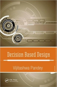 Decision Based Design, Hardback Book