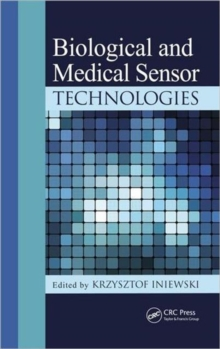Biological and Medical Sensor Technologies, Hardback Book