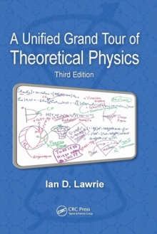 A Unified Grand Tour of Theoretical Physics, Third Edition, Paperback Book