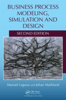 Business Process Modeling, Simulation and Design, Second Edition, Hardback Book