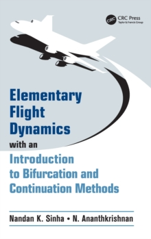 Elementary Flight Dynamics with an Introduction to Bifurcation and Continuation Methods, Hardback Book