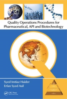 Quality Operations Procedures for Pharmaceutical, API, and Biotechnology, Hardback Book