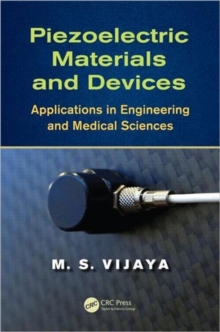 Piezoelectric Materials and Devices : Applications in Engineering and Medical Sciences, Hardback Book