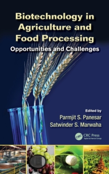 Biotechnology in Agriculture and Food Processing : Opportunities and Challenges, Hardback Book