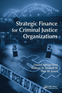 Strategic Finance for Criminal Justice Organizations, Paperback / softback Book