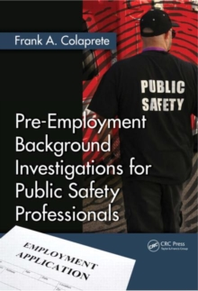 Pre-Employment Background Investigations for Public Safety Professionals, Hardback Book