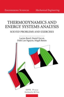 Thermodynamics and Energy Systems Analysis : Volume 2, Solved Problems and Exercises, Hardback Book