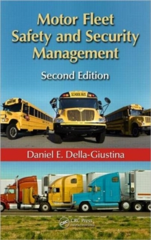 Motor Fleet Safety and Security Management, Second Edition, Hardback Book