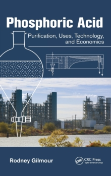 Phosphoric Acid : Purification, Uses, Technology, and Economics, Hardback Book