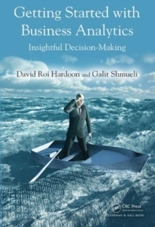 Getting Started with Business Analytics : Insightful Decision-Making, Hardback Book
