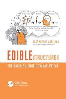 Edible Structures : The Basic Science of What We Eat, Paperback / softback Book