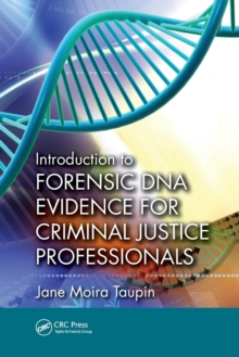 Introduction to Forensic DNA Evidence for Criminal Justice Professionals, Paperback / softback Book