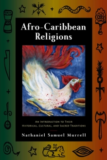 Afro-Caribbean Religions : An Introduction to Their Historical, Cultural, and Sacred Traditions, Paperback / softback Book