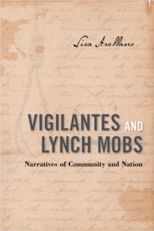 Vigilantes and Lynch Mobs : Narratives of Community and Nation, Paperback / softback Book