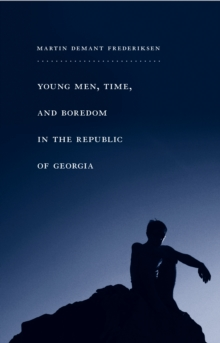 Young Men, Time, and Boredom in the Republic of Georgia, Paperback / softback Book