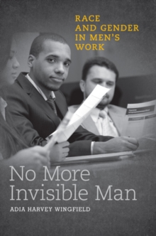 No More Invisible Man : Race and Gender in Men's Work, Paperback / softback Book