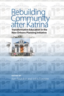 Rebuilding Community After Katrina : Transformative Education in the New Orleans Planning Initiative, Hardback Book