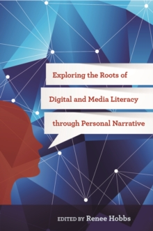 Exploring the Roots of Digital and Media Literacy Through Personal Narrative, Paperback Book