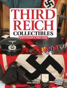 Third Reich Collectibles : Identification and Price Guide, Paperback / softback Book