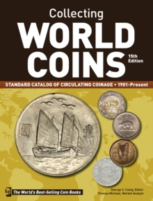 Collecting World Coins, 1901-Present : A Comprehensive Catalog to Circulating Coins, Paperback / softback Book