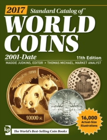 Standard Catalog of World Coins : 2017 Standard Catalog of World Coins, 2001-Date, Paperback Book
