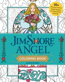 Jim Shore's Angel Coloring Book : 55+ Glorious Folk Art Angel Designs for Inspirational Coloring, Paperback / softback Book