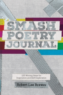 Smash Poetry Journal : 125 Writing Ideas for Inspiration and Self Exploration, Paperback / softback Book