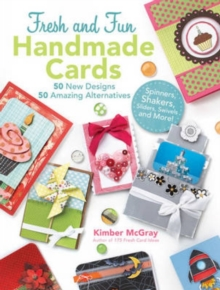 100 Fresh and Fun Handmade Cards : 50 New Designs; 50 Amazing Alternatives, Paperback / softback Book