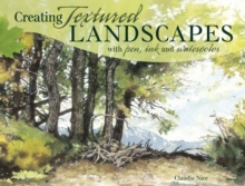 Creating Textured Landscapes with Pen, Ink and Watercolor, Paperback Book
