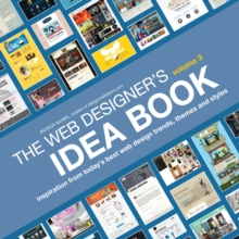 The Web Designer's Idea Book, Volume 3 : Inspiration from Today's Best Web Design Trends, Themes and Styles, Paperback / softback Book