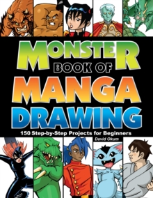 Monster Book of Manga Drawing : 150 Step-by-Step Projects for Beginners, Paperback Book