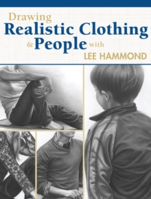 Drawing Realistic Clothing and People With Lee Hammond, Paperback Book