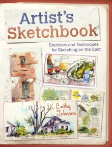 Artist's Sketchbook : Exercises and Techniques for Sketching on the Spot, Paperback Book