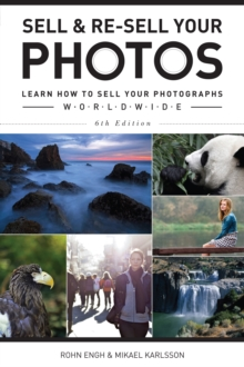 Sell & Re-Sell Your Photos : Learn How to Sell Your Photographs Worldwide, Paperback / softback Book