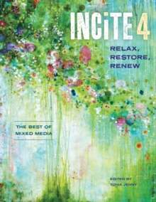Incite 4, Relax Restore Renew : The Best of Mixed Media, Hardback Book