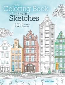 The Coloring Book of Urban Sketches : 101 Cities and Scenes, Paperback / softback Book
