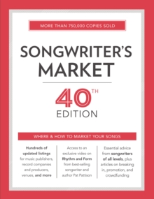 Songwriter's Market : Where & How to Market Your Songs, Paperback / softback Book